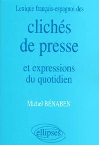 Michel Bénaben - Clichés de presse et expressions du quotidien - Lexique français-espagnol.