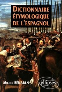 Michel Bénaben - Dictionnaire étymologique de l'espagnol.
