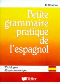 Michel Bénaben - Petite grammaire pratique de l'espagnol.