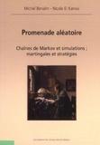 Michel Benaïm et Nicole El Karoui - Promenade aléatoire - Chaînes de Markov et simulations ; martingales et stratégies.