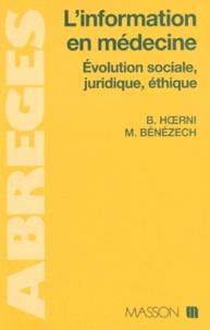 Michel Bénézech et Bernard Hoerni - L'INFORMATION EN MEDECINE. - Evolution sociale, juridique, éthique.