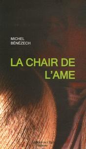 Michel Bénézech - La Chair de l'âme.