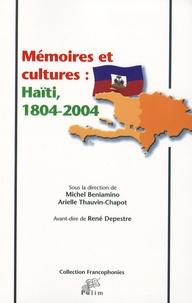 Michel Beniamino et Arielle Thauvin-Chapot - Mémoires et cultures : Haïti, 1804-2004.
