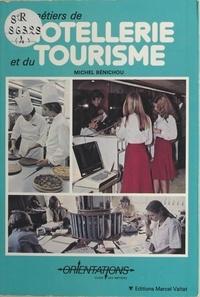 Michel Bénichou - Les métiers de l'hôtellerie et du tourisme.