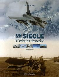 Michel Bénichou - Un premier siècle d'aviation française.