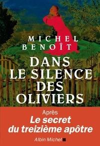 Michel Benoît - Dans le silence des oliviers.