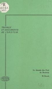 Michel Benoît - Le Chemin des Peul du Boobola : contribution à l'écologie du pastoralisme en Afrique des savanes.