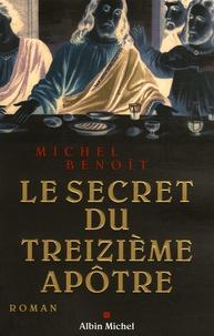 Michel Benoît - Le secret du treizième apôtre.