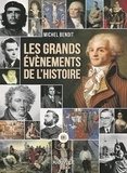 Michel Benoît - Les grands évènements de l'Histoire.