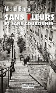 Michel Benoit - Sans fleurs et sans couronnes.