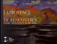Michel Bépoix - La Provence, terre de rencontres entre artistes et écrivains.