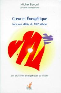 COEUR ET ENERGETIQUE FACE AUX DEFIS DU XXIEME SIECLE. - Les structures énergétiques du Vivant.pdf