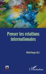 Michel Bergès - Penser les relations internationales.