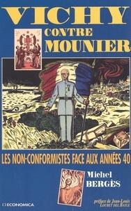 Michel Bergès - Vichy contre Mounier - Les non-conformistes face aux années 40.