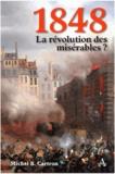Michel-Bernard Cartron - 1848, la révolution des misérables ?.