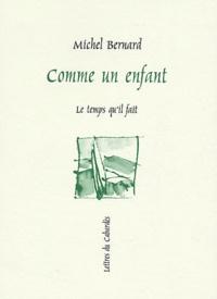 Michel Bernard - Comme un enfant.