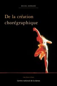 Michel Bernard - De la création chorégraphique.