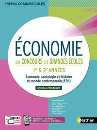Michel Bernard - Economie aux concours des grandes écoles 1re et 2e années.