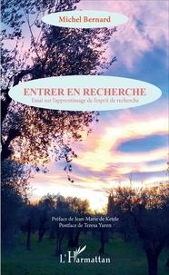 Michel Bernard - Entrer en recherche - Essai sur l'apprentissage de l'esprit de recherche.