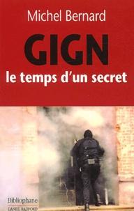 Michel Bernard - GIGN, le temps d'un secret.