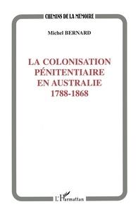 La colonisation pénitentiaire en Australie - 1788-1868.pdf