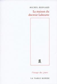Michel Bernard - La maison du docteur Laheurte.
