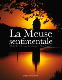 Michel Bernard et Jean-Marie Lecomte - La Meuse sentimentale.