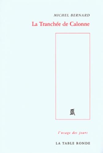 Michel Bernard - La Tranchée de Calonne.