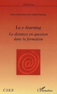 Michel Bernard - Le e-learning - La distance en question dans la formation.