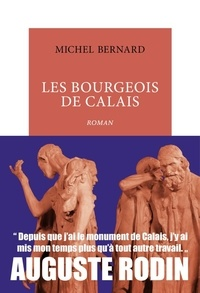 Michel Bernard - Les bourgeois de Calais.