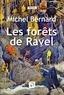 Michel Bernard - Les fôrets de Ravel.