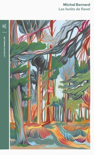 Michel Bernard - Les forêts de Ravel.