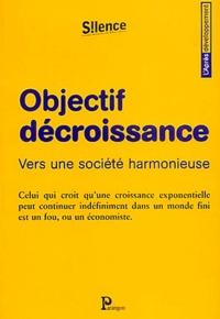 Michel Bernard et Vincent Cheynet - Objectif décroissance - Vers une société harmonieuse.