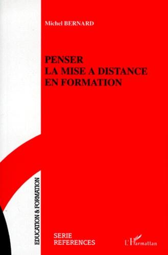 Michel Bernard - Penser la mise à distance en formation.