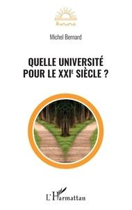 Michel Bernard - Quelle université pour le XXIe siècle ?.