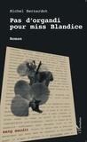 Michel Bernardot - Pas d'organdi pour miss Blandice.