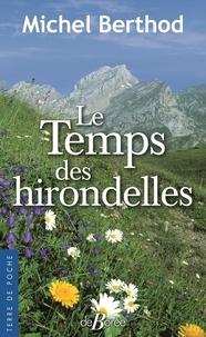 Ebooks archive téléchargement gratuit Le temps des hirondelles 9782812931734 par Michel Berthod (French Edition)