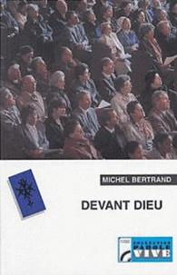 Michel Bertrand - Devant Dieu - Du courage d'être seul à la passion du vivre ensemble.
