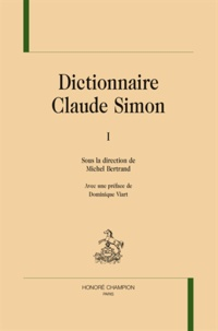 Michel Bertrand - Dictionnaire Claude Simon - 2 volumes.