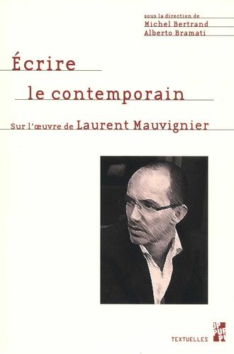 Ecrire le contemporain. Sur l'oeuvre de Laurent Mauvignier