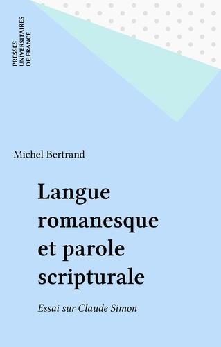 LANGUE ROMANESQUE ET PAROLE SCRIPTURALE. Essai sur Claude Simon