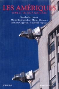 Michel Bertrand et Jean-Michel Blanquer - Les Amériques - Tome 2, De 1830 à nos jours.
