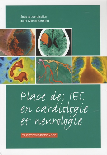 Michel Bertrand - Place des IEC en cardiologie et neurologie.