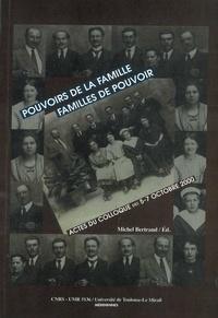 Michel Bertrand - Pouvoir des familles, familles de pouvoir.