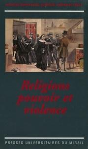 Michel Bertrand et Patrick Cabanel - Religions, pouvoir et violence.