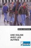 Michel Bertrand - Une église avec les autres.