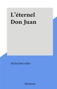 Michel Berveiller - L'éternel Don Juan.