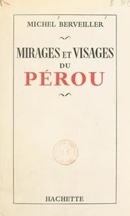 Michel Berveiller et A. Jochamowitz - Mirages et visages du Pérou.
