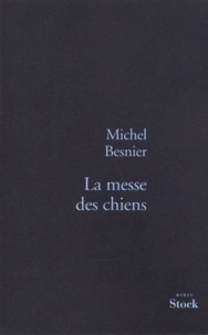Michel Besnier - La messe des chiens.