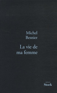 Michel Besnier - La vie de ma femme.